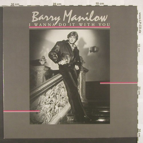 Manilow,Barry: I Wanna Do It With You, Arista(205 185-320), D, 82 - LP - A1276 - 5,00 Euro
