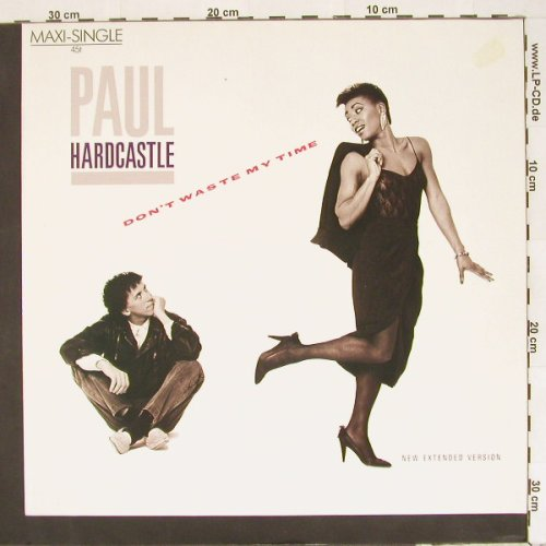Hardcastle,Paul: Don't Waste My Time+2, New Ext.Vers, Chrysalis(608 138), D, 1985 - 12inch - A2044 - 2,50 Euro