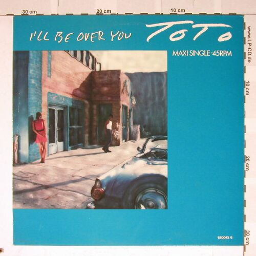Toto: I'll Be Over You / In A World, CBS(650043), NL, 86 - 12inch - B1415 - 2,50 Euro