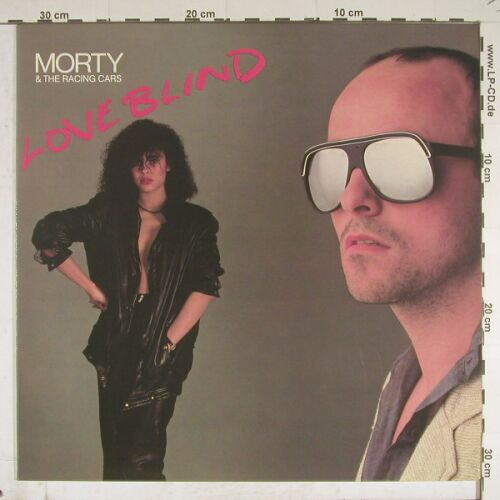 Morty & The Racing Cars: Love Blind, Line(6.24667 AP), D, 81 - LP - B281 - 5,50 Euro