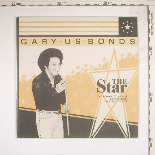 Gary U.S.Bonds: The Star, 4 Tr., Charly(CYX 200), UK, 81 - 10inch - B3646 - 5,00 Euro