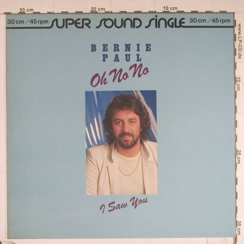 Paul,Bernie: Oh No No/ I Saw You, Ariola(600 360-213), D,  - 12inch - B858 - 2,50 Euro