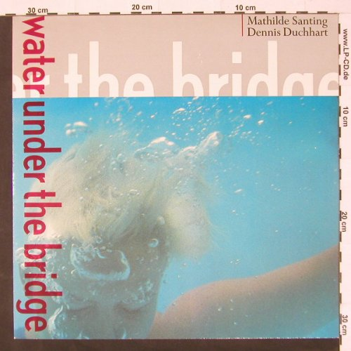 Santing,Mathilde / Dennis  Duchhart: Water Under The Bridge, WEA(240 411-1), D, 1984 - LP - C1338 - 6,00 Euro
