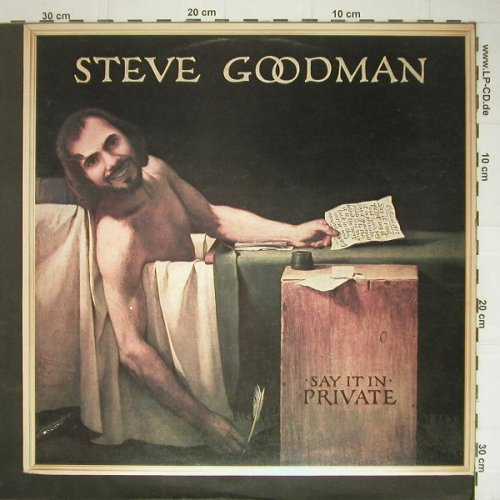 Goodman,Steve: Say It In Private, Asylum(K 53067), UK, 1977 - LP - C5693 - 5,00 Euro