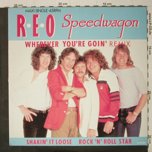 Reo Speedwagon: Wherever You're Goin',remix+2, Epic(A 12.6850), NL, 1985 - 12inch - C7906 - 4,00 Euro