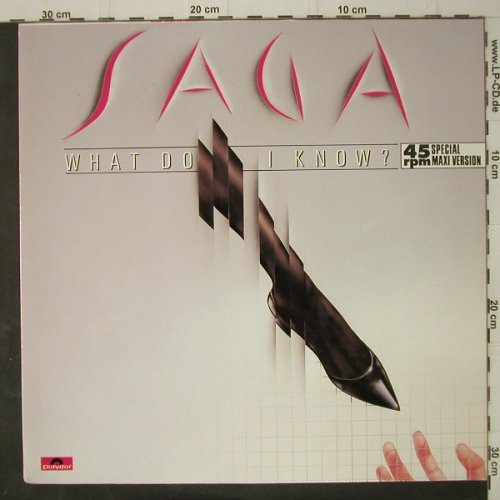 Saga: What Do I Know?(ShackMix)2+1, Polydor(881 977-1), D, 1985 - 12inch - C7922 - 4,00 Euro