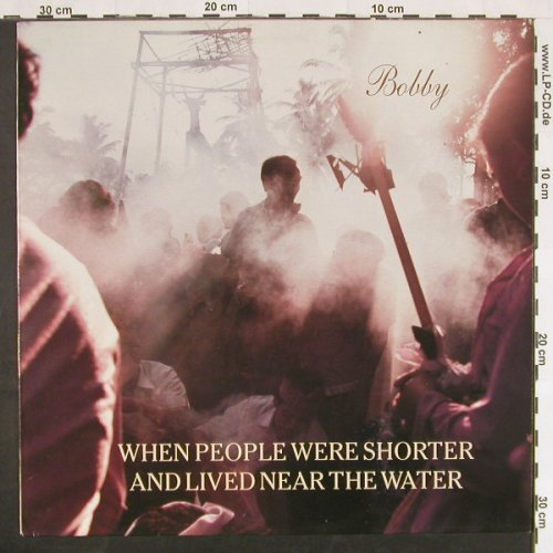 Bobby: When The People Were Shorter, Shimmy Disc Europe(SDE 8913), NL, 1989 - LP - C9570 - 6,00 Euro