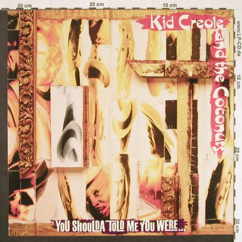 Kid Creole & Coconuts: You Shoulda Told Me You Were.., Columbia(468732 1), NL, 1991 - LP - C9775 - 5,50 Euro
