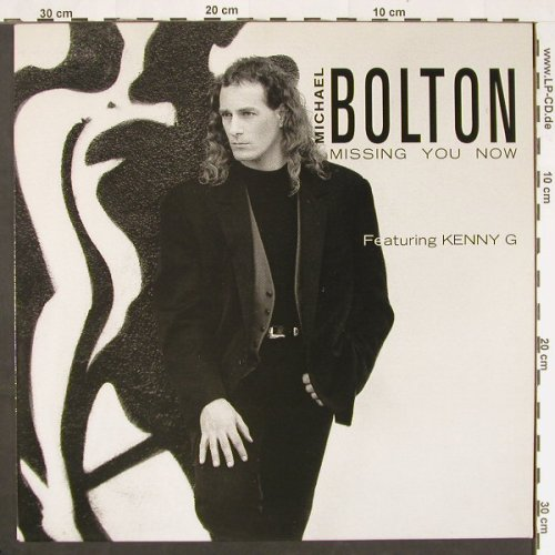 Bolton,Michael: Missing You Now +2,feat.Kenny G, Columb.(657758 6), NL, 1989 - 12inch - C9809 - 2,50 Euro