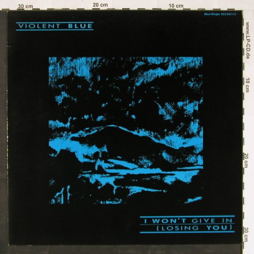 Violent Blue: I Won't Give In *2+1, Magnet(883 681-1), D, 1985 - 12inch - E1308 - 2,50 Euro