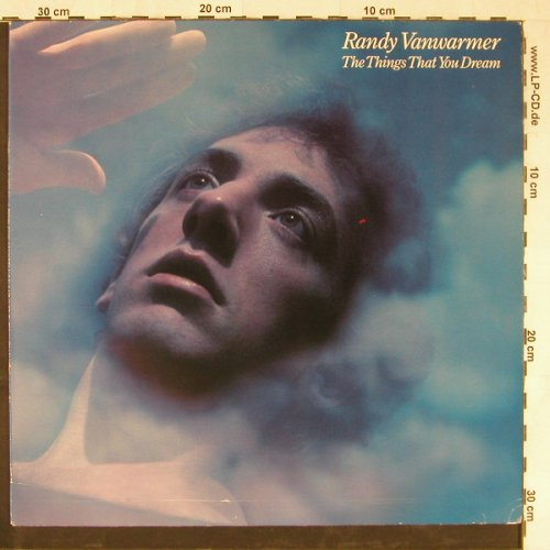 Vanwarmer,Randy: The Things That You Dream, Ariola(205 246-320), D, 1983 - LP - E2976 - 4,00 Euro
