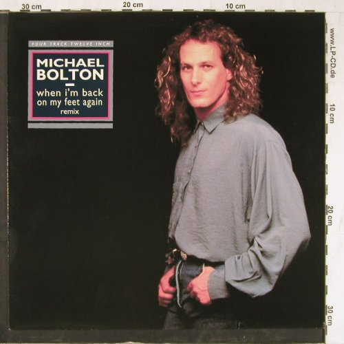 Bolton,Michael: When I'm Back o.m Feet Again,rmx, CBS(656077 8), NL, 1990 - 12inch - E4116 - 3,00 Euro