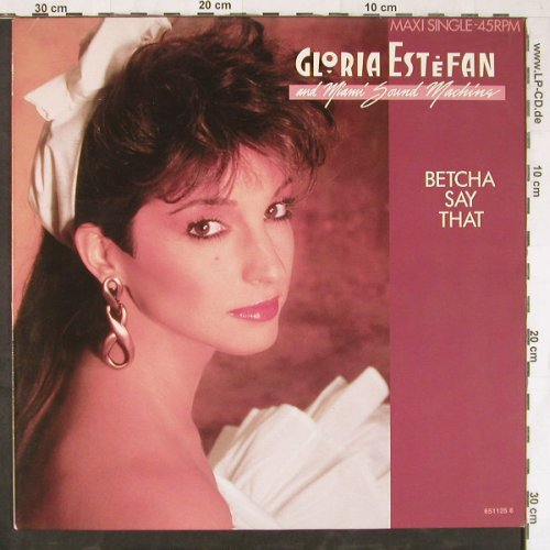 Estefan,Gloria & Miami Sound Machin: Betcha Say That*2, Epic(651125 6), NL, 1987 - 12inch - E4688 - 4,00 Euro