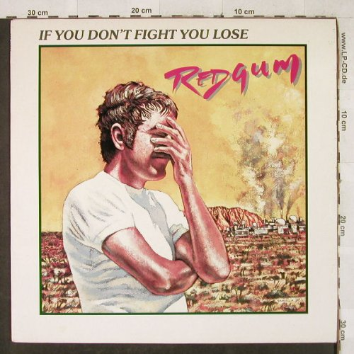 Red Gum: If you don't fight you lose, CBS(26 527), UK, 1985 - LP - H3396 - 7,50 Euro