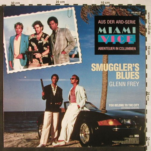 Frey,Glenn: Smuggler's Blues/You belong to t.Ci, MCA(258 418-0), D, 1985 - 12inch - H4333 - 4,00 Euro