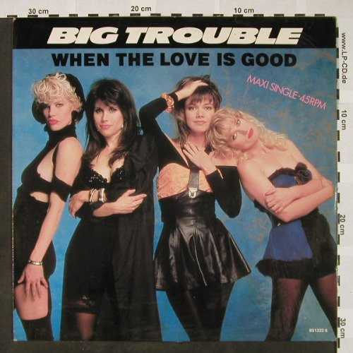 Big Trouble: When the Love is Good / Last Kiss, Epic(EPC 651322 6), NL, 1988 - 12inch - H4412 - 3,00 Euro