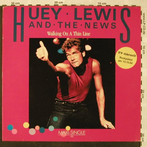 Lewis,Huey & The News: Walking On A Thin Line, Chrysalis(601 494), D, 1984 - 12inch - H5190 - 4,00 Euro