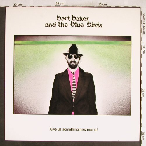 Baker,Bart & Blue Birds: Give Us Something New Mam, X Rec./Teldec(6.24727 AP), D, 1981 - LP - H7415 - 5,00 Euro