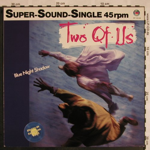 Two Of Us: Blue Night Shadow*2,Blue Vinyl, Blow Up(INT 125.539), D, 1985 - 12inch - X1116 - 3,00 Euro