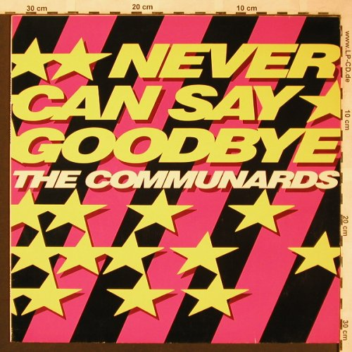 Communards: Never Can Say Goodbye +3, London(886 219-1), D, 1987 - 12inch - X1664 - 4,00 Euro