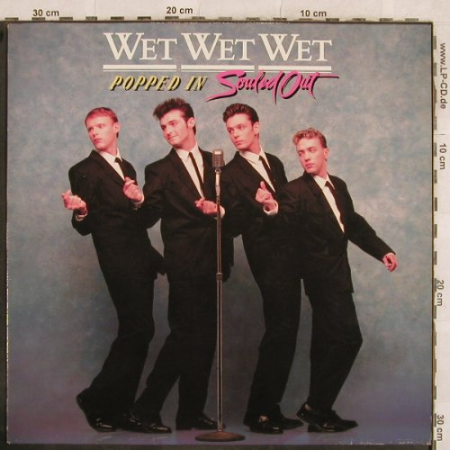 Wet Wet Wet: Popped In Souled Out, Mercury(832 726-1), D, 1987 - LP - X75 - 5,00 Euro