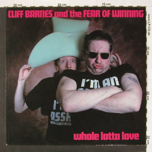 Barnes,Cliff & Fear Of Winning: Whole Lotta Love*2+2, HappyValle(01 323), D,  - 12inch - A6243 - 4,00 Euro