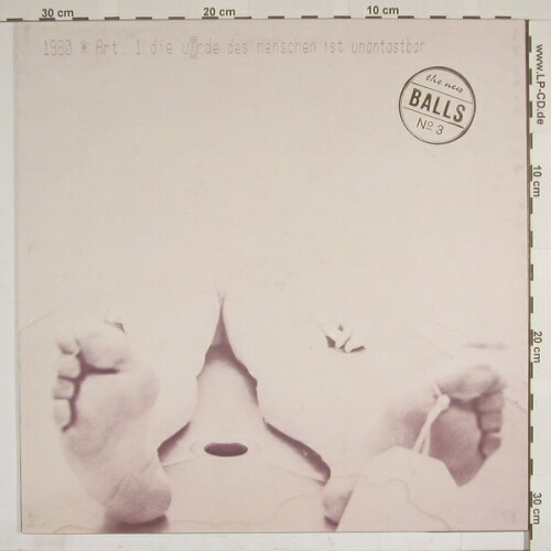 Big Balls and the Great White Idiot: 1980*Art.1 die Würde...No.3, Balls Rec.(BRD 01 LB), D, 80 - LP - A6824 - 20,00 Euro
