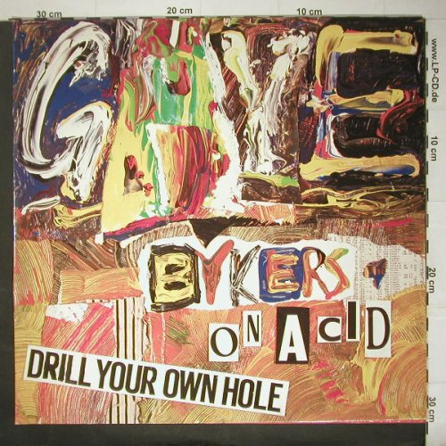 Gaye Bykers On Acid: Drill Your Own Hole, Foc, Virgin(208 756-630), D, 87 - LP - C5128 - 3,00 Euro