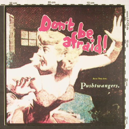 Pushtwangers: Don't Be Afraid, Yellow Ltd(29), D, 1988 - LP - C9143 - 5,00 Euro