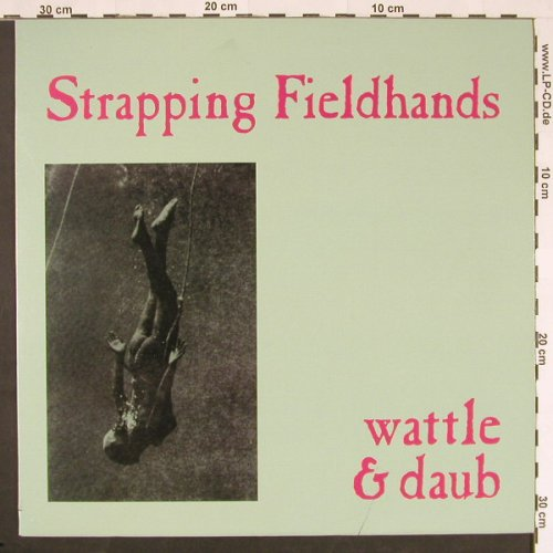 Strapping Fieldhands: Wattle & Daub, Shangri-La Rec.(021), US, 1996 - LP - C9603 - 7,50 Euro
