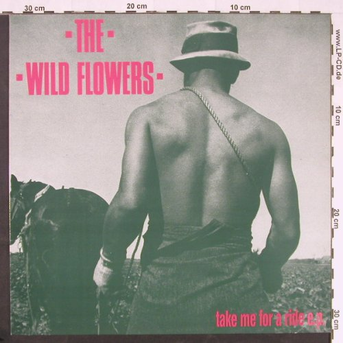 Wild Flowers,the: Take Me For A Ride E.P., Chapter 22(12 CHAP 29), UK, 1988 - 12inch - E138 - 4,00 Euro