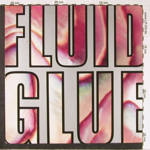 Fluid,The: Glue , 6 Tr., Glitterh.(GR 0094), D, 1990 - LP - E1875 - 5,00 Euro