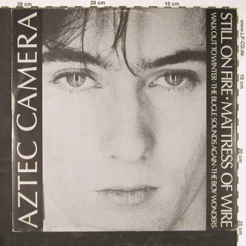 Aztec Camera: Still On Fire +4, EP, WEA(AC2T), UK, 1984 - 12inch - E2289 - 3,00 Euro