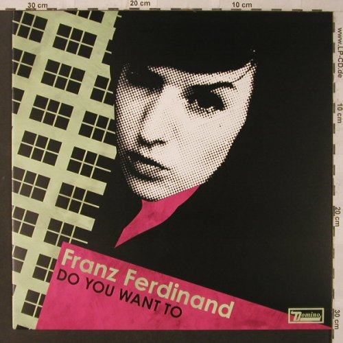 Franz Ferdinand: Do you want to*2, Domino(RUG 211T), , 2005 - 12inch - F2261 - 6,00 Euro