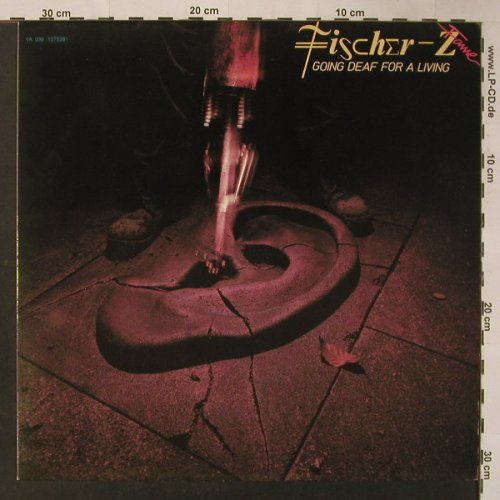 Fischer-Z: Going Deaf For A Living, Fame, Ri(1575381), NL, 1980 - LP - F3874 - 4,00 Euro