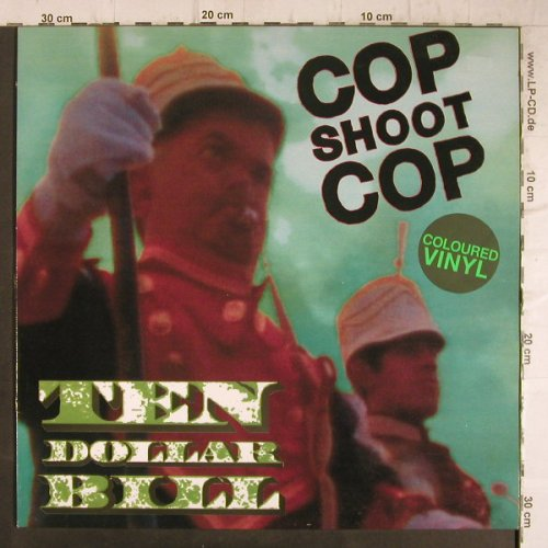 Cop Shoot Cop: $10 Bill +2, green vinyl, Big Cat(ABB53T), UK, 1993 - 12inch - F8726 - 7,50 Euro