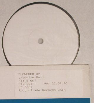 Flowered Up: It's On, wh.Muster/Pre Cover, RoughTrade(RTD 081 T), UK, 1990 - 12inch - F8780 - 3,00 Euro