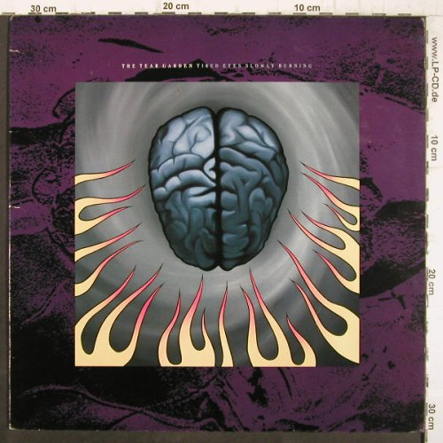 Tear Garden: Tired Eyes Slowly Burning, Capitol(NTL 30019), CDN, 1987 - LP - F8998 - 12,50 Euro