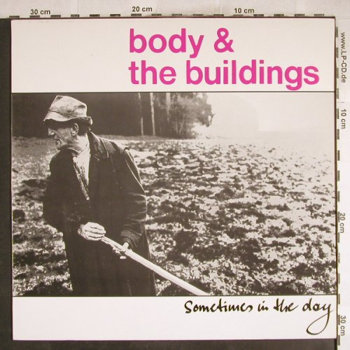 Body & the Buildings: Sometimes In Thr Day, Heute(86276), D, 1986 - LP - H7531 - 5,00 Euro