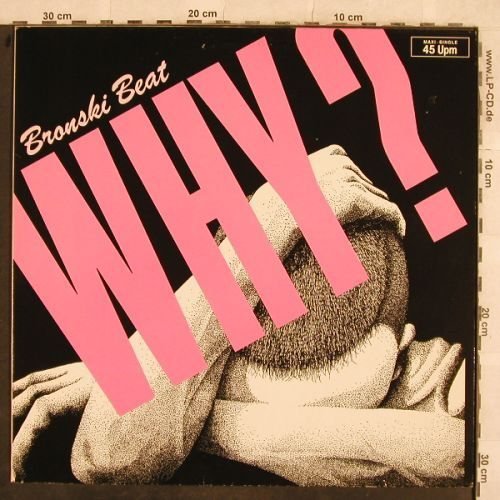 Bronski Beat: Why? 7:45 ext.mix / Cadillac Car, Metronome(882 014-1 ME), D, 1984 - 12inch - H9883 - 3,00 Euro