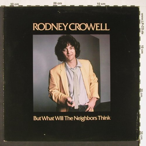 Crowell,Rodney: But What Will The Neighbors Think, WB(56776), D, 1980 - LP - C9018 - 3,00 Euro