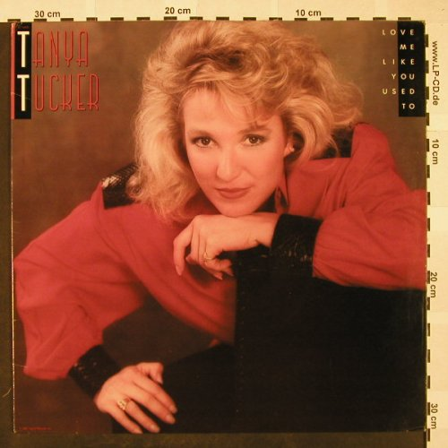 Tucker,Tanya: Love Me Like You Used To, Capitol(CLT-46870), US, 1987 - LP - H4189 - 6,00 Euro