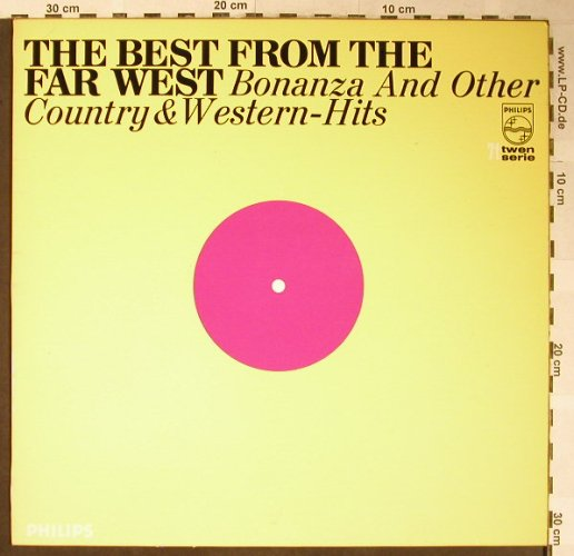 V.A.The Best from Far West: Bonanza and otherCountry&W. BadCond, Philips TWEN Serie 71(134 089 BY), D,VG-/m-, 1968 - LP - H5353 - 5,00 Euro
