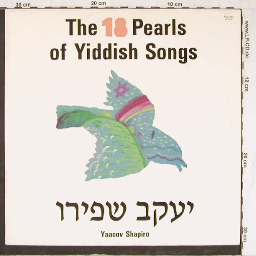 Shapiro,Yaacov: The 18 Pearls of Yiddish Songs, Poljazz(PSJ-215), PL,  - LP - F995 - 5,00 Euro