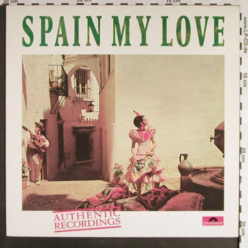 V.A.Spain My Love: Authentic Recordings, Polydor(042284041713), D, 1989 - LP - F9324 - 5,50 Euro