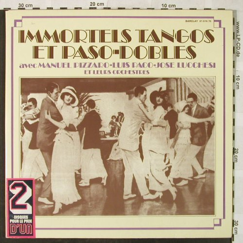 V.A.Immortels Tangos et Paso-Dobles: Manuel Pizzaro,Luis Paco,J.Lucchesi, Barclay,Bad Cond.(81 074/75), F,VG-/m-, 1978 - 2LP - H5183 - 5,00 Euro