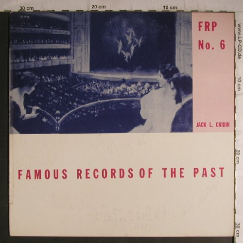 V.A.Famous Records of the Past: Battistini...T.Ruffo-Jack L.Caidin, Famous Records(FRP 6), US,  - LP - K9565 - 7,50 Euro