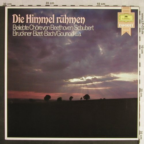 V.A.Die Himmel r�hmen: Beliebte Ch�re v. Beeth.,Schubert.., D.Gr. Favorit(2535 609), D, Ri, 1978 - LP - L1512 - 5,00 Euro