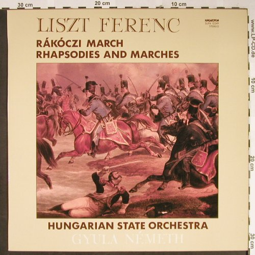 Liszt,Franz: Rakoczi March/Rhapsodies & Marches, Hungaroton(SLPX 12249), H, 1981 - LP - L2332 - 6,00 Euro
