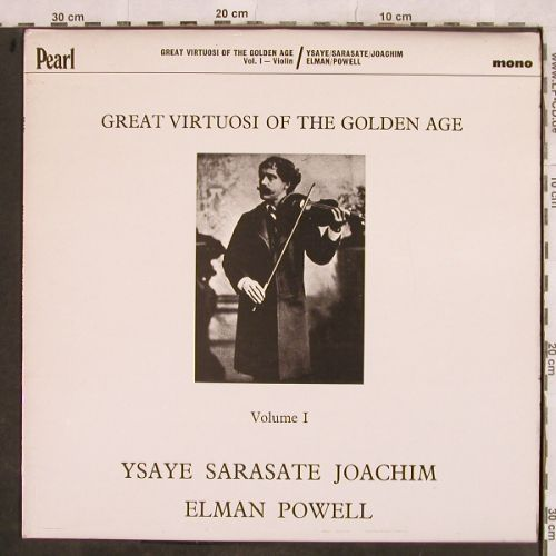 V.A.Great Virtuosi o.t.Golden Age 1: Ysaye,Sarasaste,Joachim,Elman,Powel, Pearl Historical(GEMM 101), UK, Mono,  - LP - L4367 - 7,50 Euro